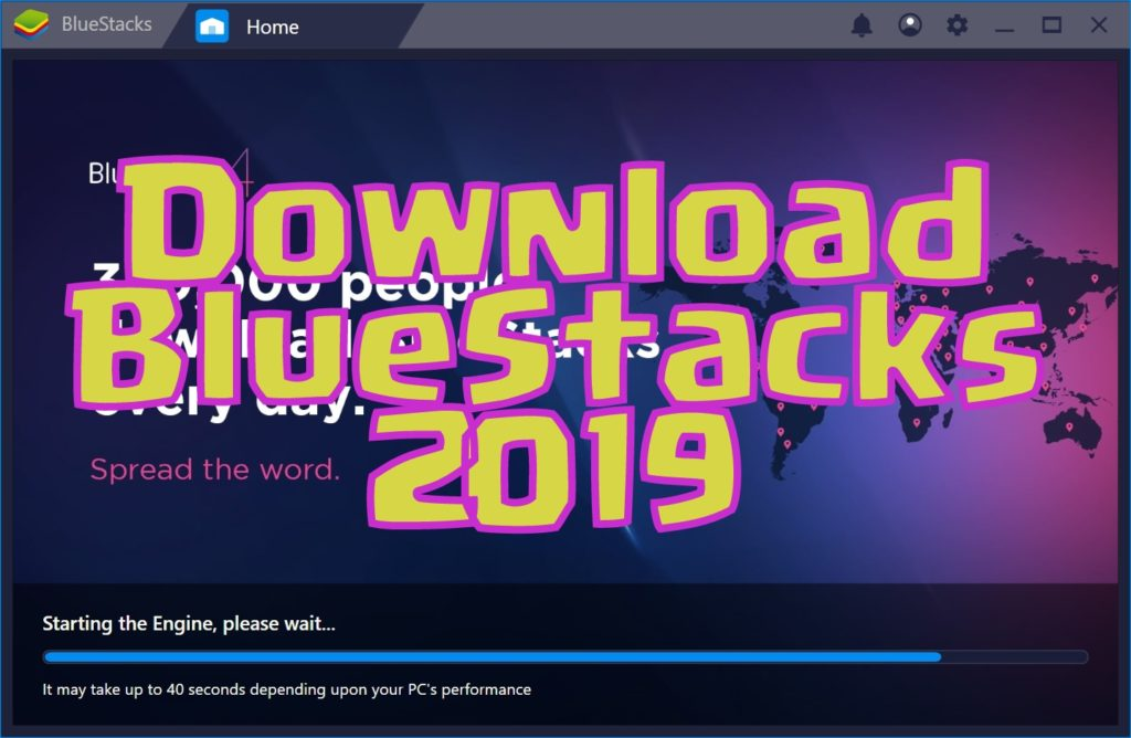 BlueStacks 4 Offline Installer 2019