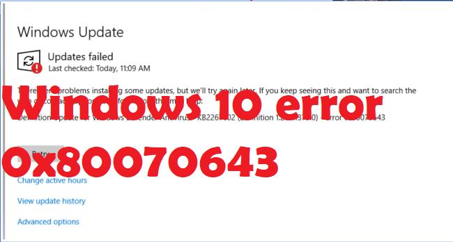 Windows 10 error 0x80070643